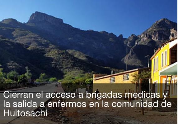 Cierran el acceso a brigadas médicas y la salida a enfermeros en la comunidad de Huitosachi